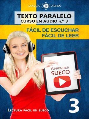 cover image of Aprender sueco | Fácil de leer | Fácil de escuchar | Texto paralelo CURSO EN AUDIO n.º 3