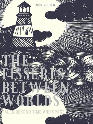 cover image of The Fissures Between Worlds--Tales Beyond Time and Space