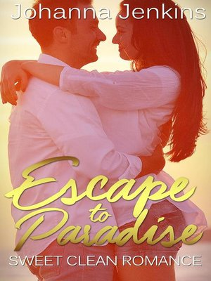 cover image of Escape to Paradise--Sweet Clean Romance