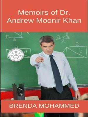 cover image of Memoirs of Dr. Andrew Moonir Khan