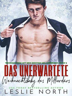 cover image of Das unerwartete Weihnachtsbaby des Milliardärs