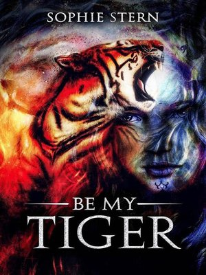 cover image of Be My Tiger