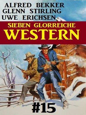 cover image of Sieben glorreiche Western #15