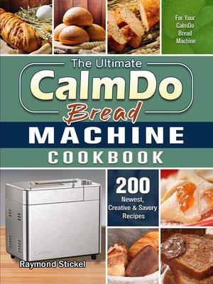 cover image of The Ultimate CalmDo Bread Machine Cookbook