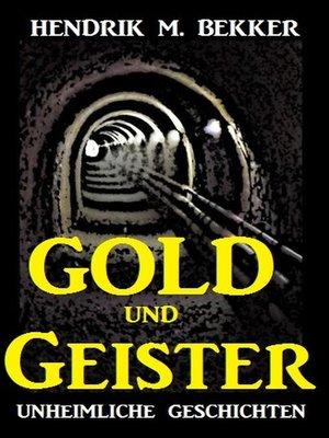 cover image of Gold und Geister--Unheimliche Geschichten