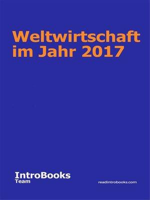 cover image of Weltwirtschaft im Jahr 2017