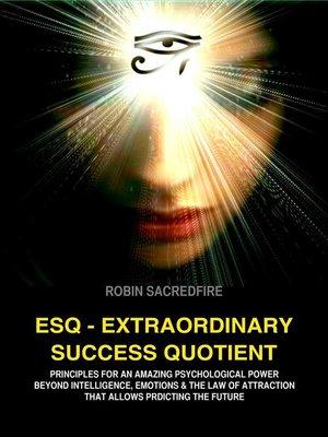 cover image of ESQ--Extraordinary Success Quotient