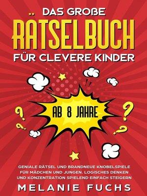 cover image of Das große Rätselbuch für clevere Kinder (ab 8 Jahre)