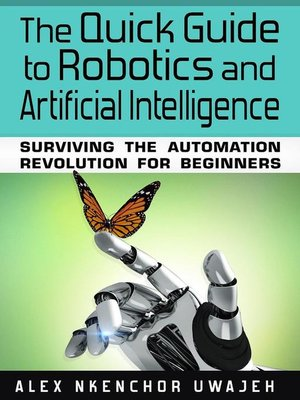 cover image of The Quick Guide to Robotics and Artificial Intelligence