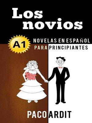 cover image of Los novios--Novelas en español para principiantes (A1)