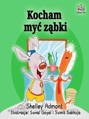 cover image of Kocham myć ząbki (I Love to Brush My Teeth--Polish edition)