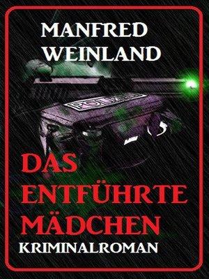 cover image of Das entführte Mädchen