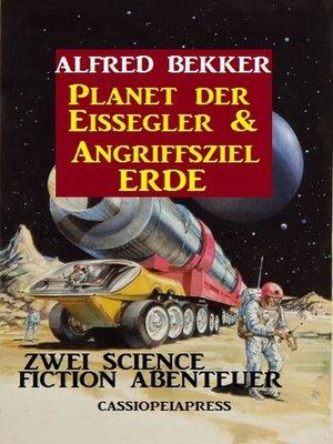 cover image of Planet der Eissegler & Angriffsziel Erde