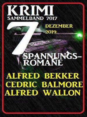 cover image of 7 Spannungromane Dezember 2019--Krimi Sammelband 7017