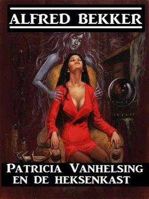 cover image of Patricia Vanhelsing en de heksenkast