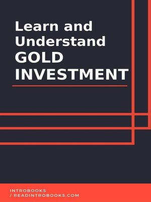 cover image of Learn and Understand Gold Investment