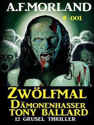 cover image of Zwölfmal Dämonenhasser Tony Ballard 001--Sammelband 12 Grusel Thriller