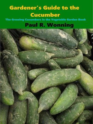 cover image of Gardener's Guide to Growing Cucumbers