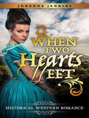 cover image of When Two Hearts Meet--Clean Historical Western Romance