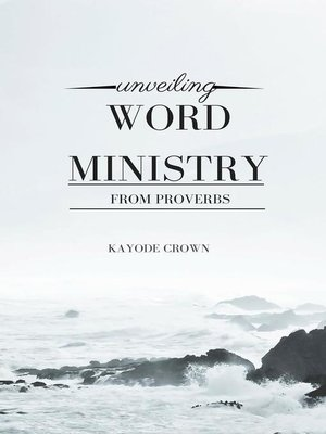 cover image of Unveiling Word Ministry From Proverbs