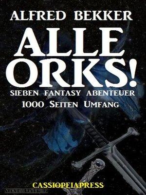 cover image of Alle Orks! Sieben Fantasy Abenteuer