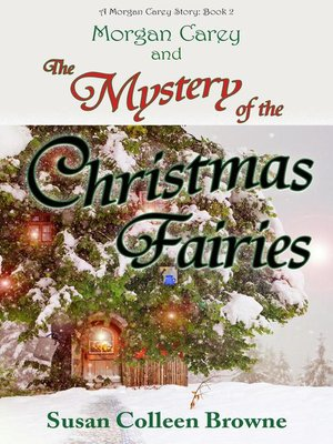 cover image of Morgan Carey and the Mystery of the Christmas Fairies