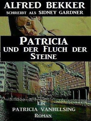 cover image of Patricia und der Fluch der Steine