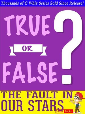 cover image of The Fault in Our Stars--True or False?