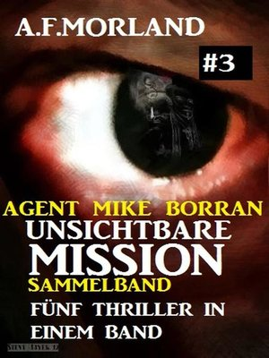 cover image of Unsichtbare Mission Sammelband #3--Fünf Thriller in einem Band