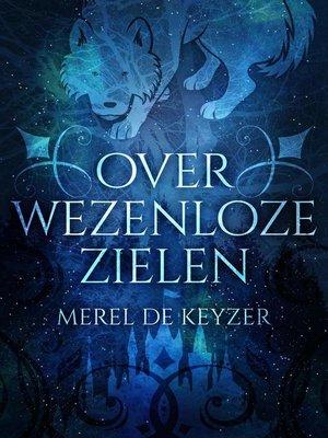 cover image of Over wezenloze zielen