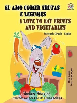 cover image of I love to Eat Fruits and Vegetables (Portuguese English Bilingual Book--Brazil)