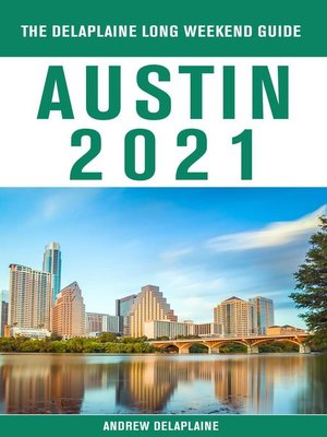 cover image of Austin--The Delaplaine 2021 Long Weekend Guide