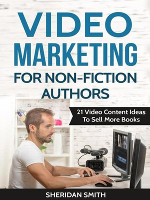 cover image of 21 Video Content Ideas To Sell More Books: Video Marketing For Non-Fiction Authors, #1
