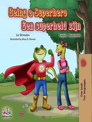 cover image of Being a Superhero Een superheld zijn