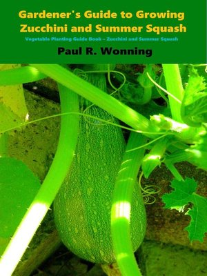 cover image of Gardener's Guide to Growing Zucchini and Summer Squash