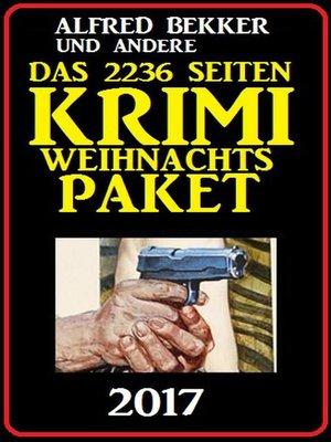 cover image of Das 2236 Seiten Krimi Weihnachtspaket 2017