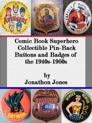 cover image of Comic Book Superhero Collectible Pin-Back Buttons and Badges of the 1940s-1960s