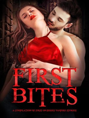 cover image of First Bites--A Compilation of First-in-Series Vampire Stories