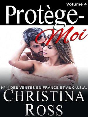 cover image of Volume Quatre: Protège-Moi, #4