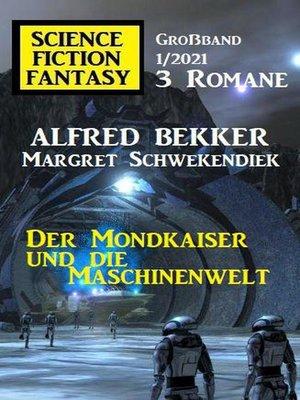 cover image of Der Mondkaiser und die Maschinenwelt