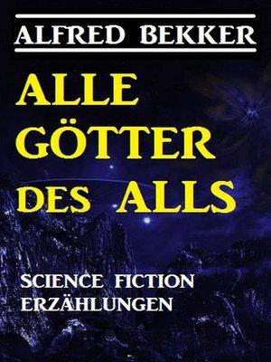 cover image of Alle Götter des Alls
