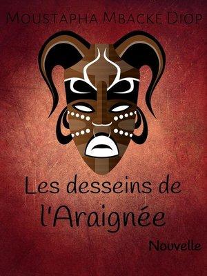 cover image of Les desseins de l'Araignée