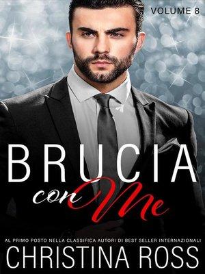 cover image of Brucia con Me, Volume 8