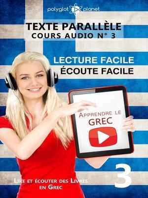 cover image of Apprendre le grec | Écoute facile | Lecture facile | Texte parallèle COURS AUDIO N° 3