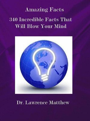 cover image of Amazing Facts – 340 Incredible Facts That Will Blow Your Mind
