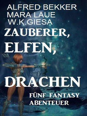 cover image of Zauberer, Elfen, Drachen
