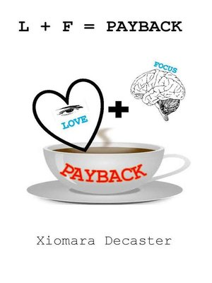 cover image of Love + Focus = PAYBACK