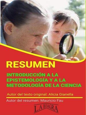 cover image of Resumen de Introducción a la Epistemología y a la Metodología de la Ciencia
