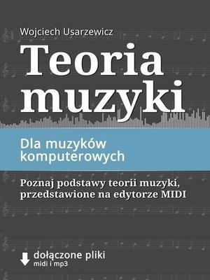 cover image of Teoria muzyki dla muzyków komputerowych