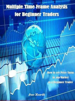 cover image of Multiple Time Frame Analysis for Beginner Traders
